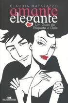 Amante elegante - um guia de etiqueta a dois - Melhoramentos