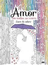 Amor - Em Todas As Cores - Livro De Colorir - Best Seller - 1