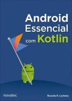Android essencial com kotlin - Novatec