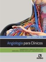 Angiologia para clinicos: diagnosticos e condutas... / farret neto - Editora rúbio
