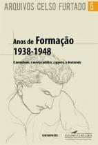 Anos de Formaçao 1938-1948 - o Jornalismo, o Serviço Publico - Contraponto editora