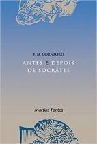 Antes e Depois de Sócrates - Wmf martins fontes