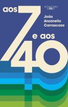 Aos 7 E Aos 40 - Alfaguara - 1