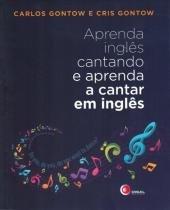 Aprenda ingles cantando e aprenda a cantar em ingles - Disal editora