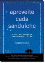 Aproveite cada sanduiche - Fontanar