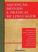 Aquisiçao, desvios e praticas de linguagem - Editora crv