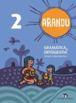 Arandu Gramatica E Ortografia 2 Ano - Ed Do Brasil - 1