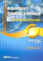 Arquitetura orientada a servicos - fundamentos e estrategias - Ciencia moderna