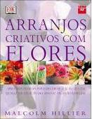 Arranjos Criativos Com Flores - Civ Portugal - 1044583