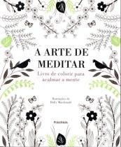Arte de meditar , a - 9788579145810 - Publifolha