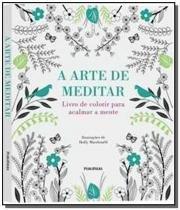 Arte de meditar, a: livro de colorir para acalmar - Publifolha