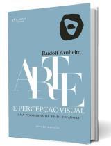 ARTE E PERCEPCAO VISUAL - UMA PSICOLOGIA DA VISAO CRIADORA - 2ª ED - Cengage universitario