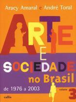 Arte e sociedade no brasil, v.3 - 1976 a 2003 - Callis editora