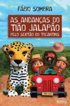 As andanças do Tião Jalapão pelo sertão do Tocantins -