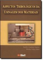 Aspectos tribologicos da usinagem dos materiais - Artliber
