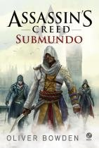 Assassins Creed  Submundo  Oliver Bowden  Ed. Galera Record - Galera Record