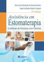 Assistência Em Estomaterapia - Cuidando De Pessoas Com Estomia - Atheneu rio editora