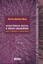 Assistencia Social e Seus Usuarios - Entre A Rebeldia e o Co - Cortez
