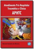 Atendimento pre-hospitalar traumatico e clinico - - Ab editora