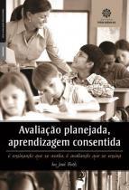 Avaliaçao planejada, aprendizagem consentida - Intersaberes