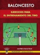 Baloncesto. ejercicios para el entrenamiento del t - Wanceulen