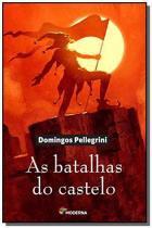 Batalhas do castelo, as                         01 - Moderna