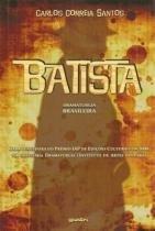 Batista - dramaturgia brasileira - Giostri