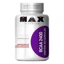 BCAA 2.400 60 Cápsulas - Max Titanium -