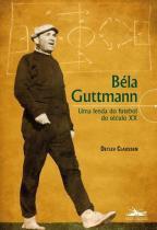 Bela guttmann - uma lenda do futebol do seculo xx - Estaçao liberdade -