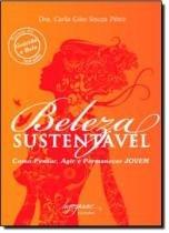 Beleza sustentavel - como pensar, agir e permanecer jovem - Integrare