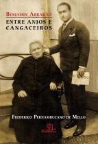 BENJAMIN ABRAHAO - ENTRE ANJOS E CANGACEIROS - 1ª ED - Escrituras