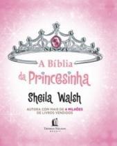 Biblia Da Princesinha, A - Thomas Nelson - 1