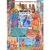 Bíblia Infantil e Seus Heróis - Geográfica