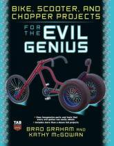 Bike, Scooter, and Chopper Projects for the Evil G - Mcgraw-hill professi