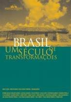 Brasil - um seculo de transformaçoes - Companhia das letras