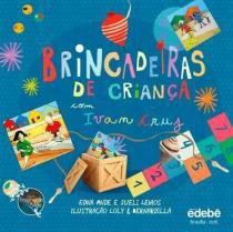 Brincadeiras de Criança com Ivan Cruz Editora edebe