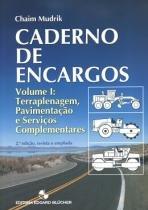 CADERNO DE ENCARGOS 1 - TERRAPLENAGEM, PAVIMENTACAO E SERVICOS COMPLEMENTARES  2ª EDICAO - 9788521203728 - Edgard blucher
