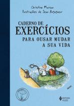 Caderno De Exercicios Para Ousar Mudar A Sua Vida - Vozes