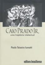 Caio prado jr. - uma trajetoria intelectual - Brasiliense