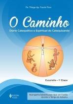 Caminho, o - diario catequetico e espiritual do catequizando - eucaristia 1º etapa - Vozes