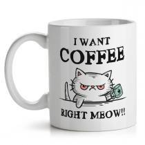 Caneca I want coffee right Meow - Yaay