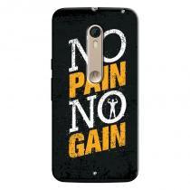 Capa Personalizada Exclusiva Motorola Moto X Style XT1572 No Pain No Gain - EP32 - Motorola