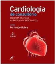 Cardiologia De Consultorio - 02 Ed - Manole - saude