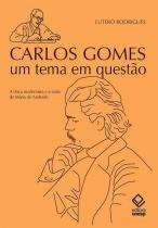 Carlos Gomes: um Tema em Questão - Unesp