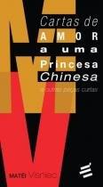 Cartas de amor a uma princesa chinesa e outras peças curtas - E realizaçoes -