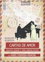 Cartas de Amor - Francisco Mignone e Maria Josephina Mignone - Rubin mignone musica