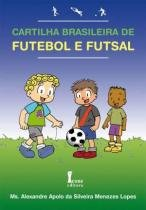 Cartilha brasileira de futebol e futsal - Icone editora -