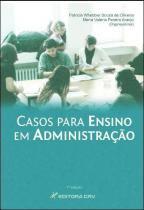 Casos para ensino em administraçao - Editora crv