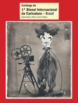 Catalogo da 1ª Bienal Internacional da Caricatura - Gala edições de arte