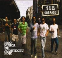 CD Sobrado 112 - Isso Nunca Me Aconteceu Hoje - 2011 - 952926